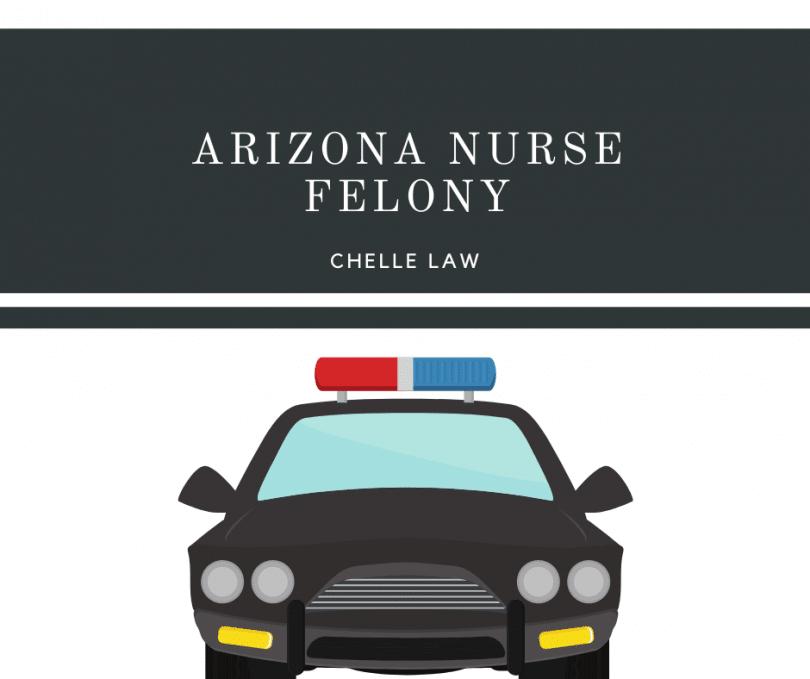 Arizona Nurse Felony