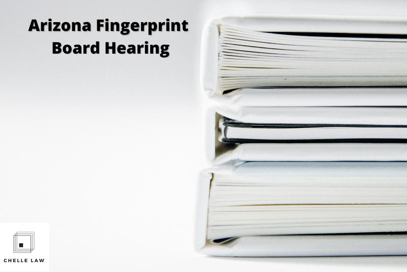 Arizona Fingerprint Board Hearing