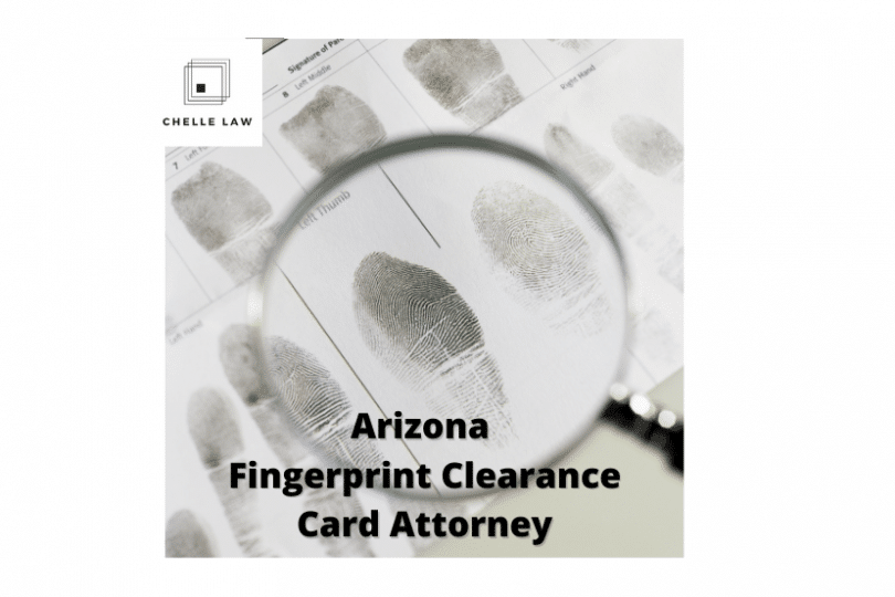 Arizona Fingerprint Clearance Card Attorney
