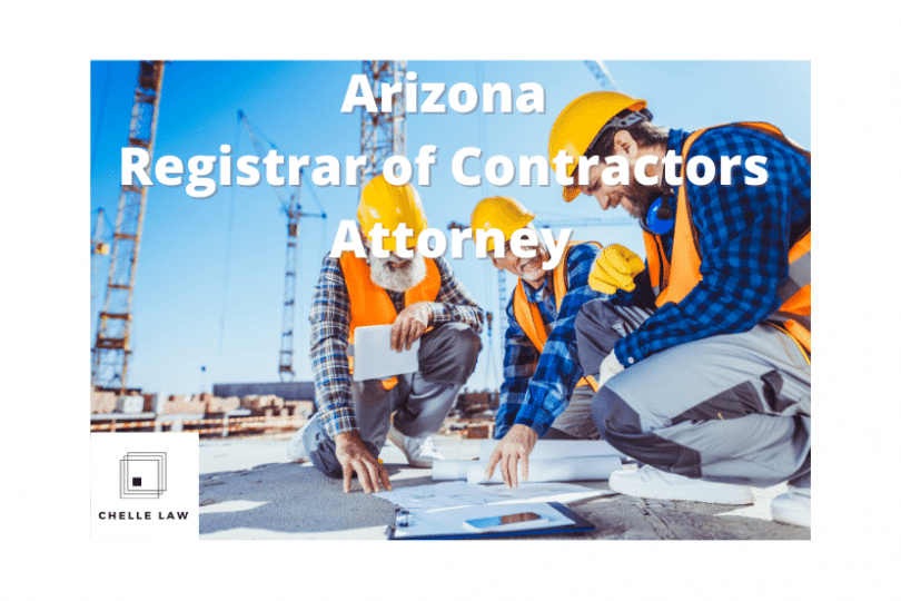 Arizona Registrar of Contractors Attorney