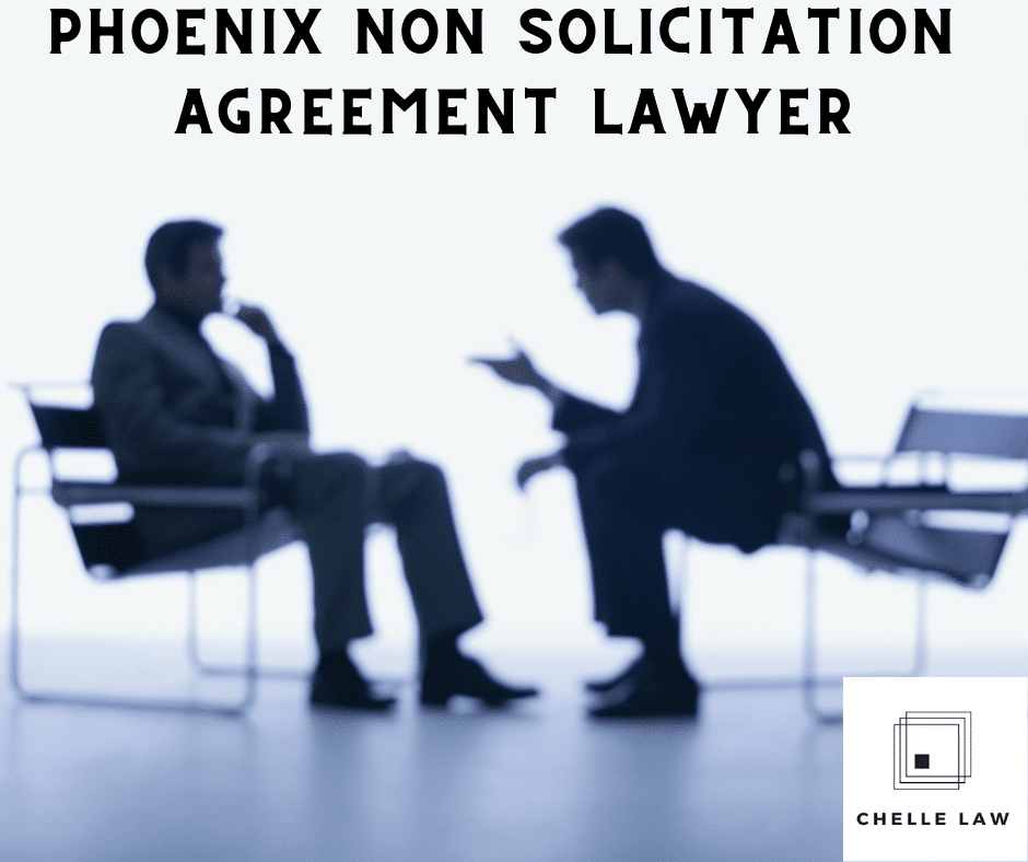 Phoenix Non Solicitation Agreement Lawyer