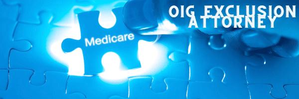 OIG Medicare Exclusion Attorney